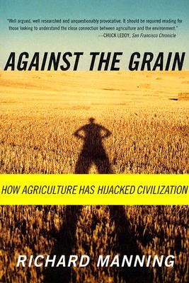 Against The Grain By Manning, Richard